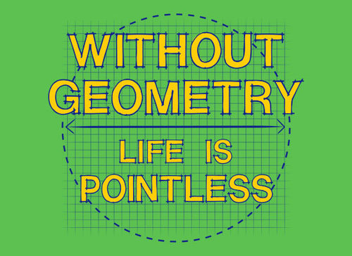 Without Geometry Life is Pointless Image